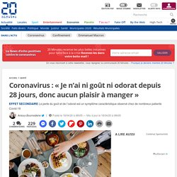 Coronavirus: «Je n'ai ni goût ni odorat depuis 28 jours, donc aucun plaisir à manger»...