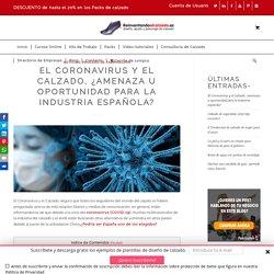 El Coronavirus y el Calzado, ¿amenaza u oportunidad para la industria española?