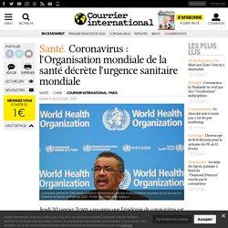 COURRIER INTERNATIONAL 30/01/20 'Organisation mondiale de la santé décrète l'urgence sanitaire mondiale