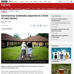 Coronavirus outbreaks reported in a third of care homes