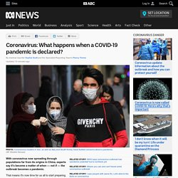 Coronavirus: What happens when a COVID-19 pandemic is declared?