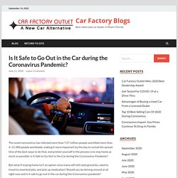 Is It Safe to Go Out in the Car during the Coronavirus Pandemic? - Car Factory Blogs