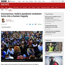 : India's pandemic lockdown turns into a human tragedy