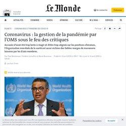LE MONDE 14/04/20 La gestion de la pandémie par l'OMS sous le feu des critiques