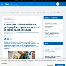 [Conseil] Coronavirus : les conseils d'un pédopsychiatre pour mieux vivre le confinement en famille