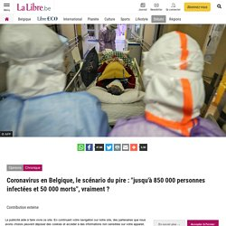 """Coronavirus en Belgique, le scénario du pire : """"jusqu'à 850 000 personnes infectées et 50 000 morts"""", vraiment ?"""