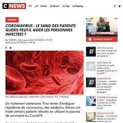 Coronavirus : le sang des patients guéris peut-il aider les personnes infectées ?