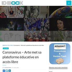 Coronavirus – Arte met sa plateforme éducative en accès libre