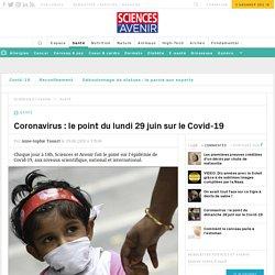 Coronavirus : le point du lundi 29 juin sur le Covid-19