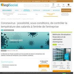 Coronavirus : possibilité, sous conditions, de contrôler la température des salariés à l'entrée de l'entreprise LégiSocial