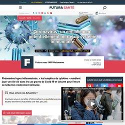 Coronavirus : un emballement potentiellement mortel du système immunitaire