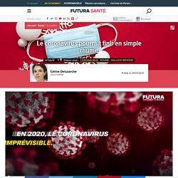 Le coronavirus pourrait finir en simple rhume
