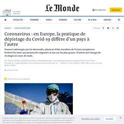 En Europe, la pratique de dépistage du Covid-19 diffère d'un pays à l'autre