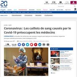Coronavirus: Les caillots de sang causés par le Covid-19 préoccupent les médecins...