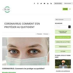 CORONAVIRUS: Comment s'en protéger au quotidien? I Familles Santé Prévention
