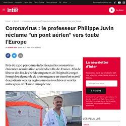 """Coronavirus: le professeur Philippe Juvin réclame """"un pont aérien"""" vers toute l'Europe"""