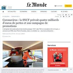 Coronavirus: la SNCF prévoit quatremilliards d'euros de pertes et une campagne de promotions