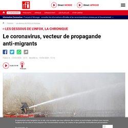 Le coronavirus, vecteur de propagande anti-migrants - Les dessous de l'infox, la chronique