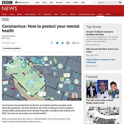 Coronavirus: How to protect your mental health