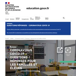 EDUCATION_GOUV_FR - Questions/Réponses - Coronavirus Covid 19