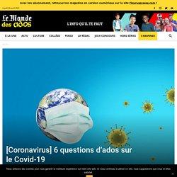 [Coronavirus] 6 questions d'ados sur le Covid-19
