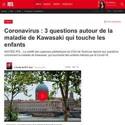 RTL 29/04/20 Coronavirus : 3 questions autour de la maladie de Kawasaki qui touche les enfants