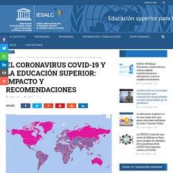 El Coronavirus COVID-19 y la educación superior: impacto y recomendaciones – UNESCO-IESALC