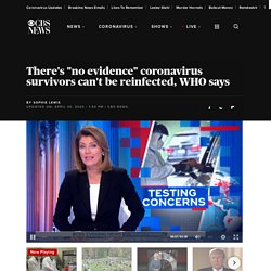 """There's """"no evidence"""" coronavirus survivors can't be reinfected, WHO says"""