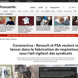 Coronavirus : Renault et PSA veulent se lancer dans la fabrication de respirateurs, sous l'œil vigilant des syndicats