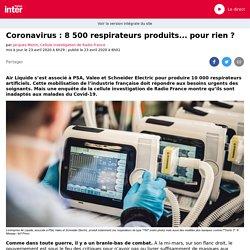Coronavirus : 8500 respirateurs produits... pour rien?
