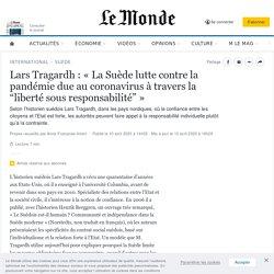 """Lars Tragardh: «La Suède lutte contre la pandémie due au coronavirus à travers la """"liberté sous responsabilité""""»"""