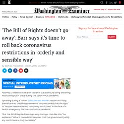 'The Bill of Rights doesn't go away': Barr says it's time to roll back coronavirus restrictions in 'orderly and sensible way'