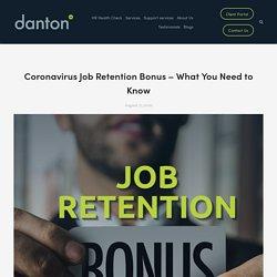 Coronavirus Job Retention Bonus – What You Need to Know — Danton HR