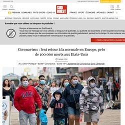 Coronavirus: lent retour à la normale en Europe, près de 100000morts aux Etats-Unis
