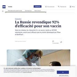 Coronavirus – La Russie revendique 92% d'efficacité pour son vaccin