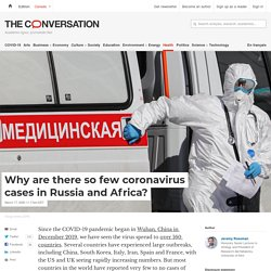 Why are there so few coronavirus cases in Russia and Africa?