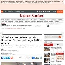 Mumbai coronavirus update: Situation 'in control', says BMC official