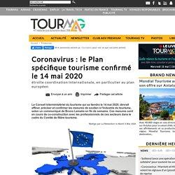 Coronavirus : le Plan spécifique tourisme confirmé le 14 mai 2020