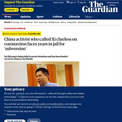 China activist who called Xi clueless on coronavirus faces years in jail for 'subversion'