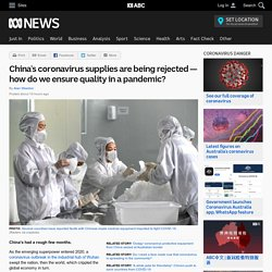 China's coronavirus supplies are being rejected — how do we ensure quality in a pandemic?