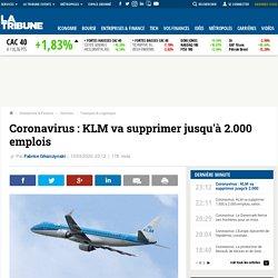 Coronavirus : KLM va supprimer jusqu'à 2.000 emplois