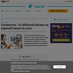 Coronavirus : le télétravail devient un impératif durant la crise