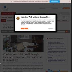 Coronavirus : télétravail, la règle impérative pour tous les postes qui le permettent - Éditions Tissot