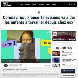 Coronavirus : France Télévisions va aider les enfants à travailler depuis chez eux