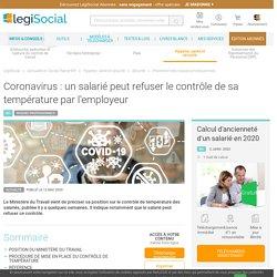 Coronavirus : un salarié peut refuser le contrôle de sa température par l'employeur LégiSocial