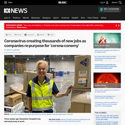 Coronavirus creating thousands of new jobs as companies re-purpose for 'corona-conomy'
