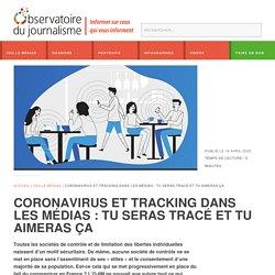 Coronavirus et tracking dans les médias : tu seras tracé et tu aimeras ça