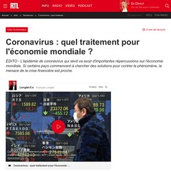 Coronavirus : quel traitement pour l'économie mondiale ?