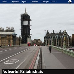 As fearful Britain shuts down, coronavirus has transformed everything