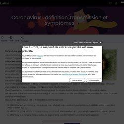 Coronavirus : définition, transmission et symptômes - Actualité